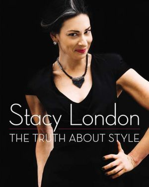 Stacy London's The Truth About Style