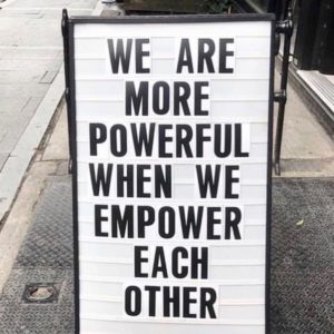 we-are-more-powerful-when-we-empower-each-other