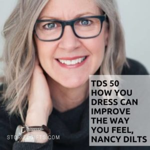 The Delicious Story Podcast - Episode 50: How You Dress Can Improve the Way You Feel, Nancy Dilts